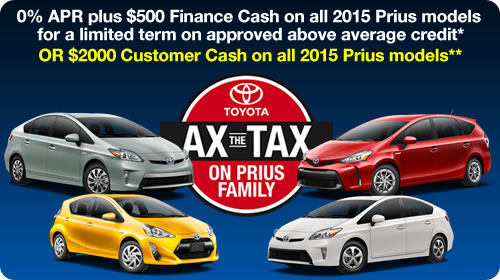 0% APR PLUS $500 Finance Cash on all 2015 Prius models* OR $2000 Customer Cash on all Prius models**
