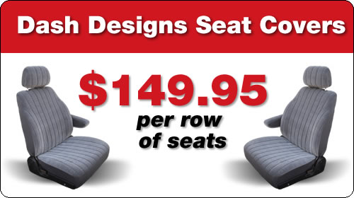 Dash Designs Seat Covers - $149.95 per row of seats