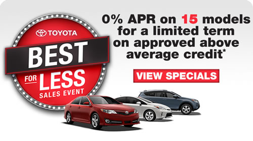 Toyota's Best For Less Sales Event      0% APR on 15 models for a limited term on approved above average credit*