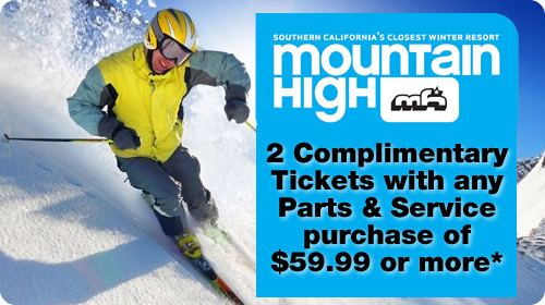 2 Complimentary tickets to Mountian High with Parts or Service purchase of $59.99 or more.*