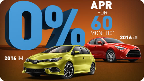 0% APR for 60 months* on 2016 Scion iA and iM
