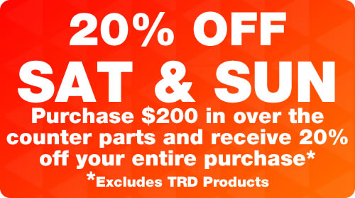20% off Saturday and Sunday purchases in over-the-counter parts of $200 or more, excluding TRD products