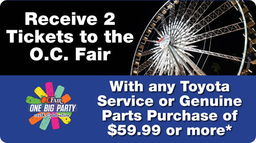 Receive two tickets to the O.C. Fair with Toyota service or Genuine Parts purchase of $59.99 or more*
