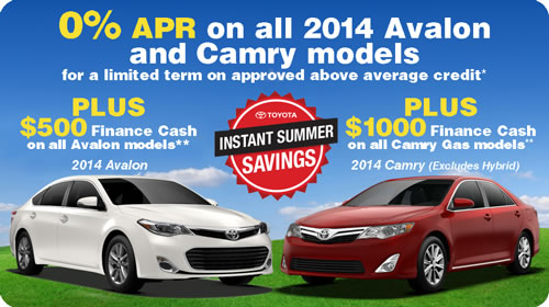 0% APR on all 2014 Avalon and Camry models fora limited term on approved above average credit*