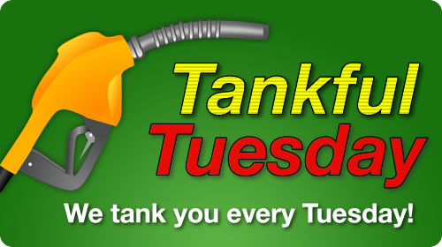 Tankful Tuesdays - We Tank You Every Tuesday!