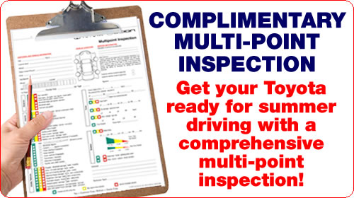 Get your Toyota ready for Summer driving with a complimentary comprehensive multi-point inspection