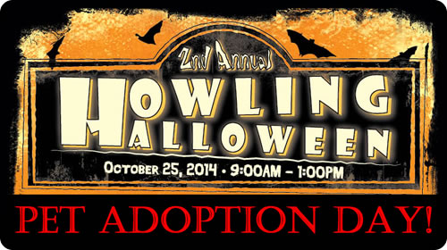 2nd Annual Howling Halloween Pet Adoption and Parade: Oct. 25, 2014 from 9:00 AM - 1:00 PM