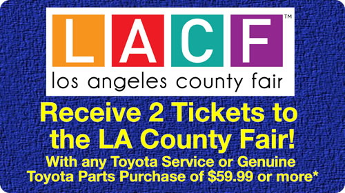 Service Special - Receive 2 tickets to the LA County Fair with any Toyota Service or Genuine Toyota Parts purchase of $59.99 or more*