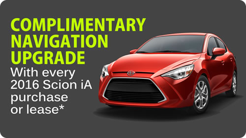 Complimentary Navigation Upgrade with every 2016 Scion iA purchase or lease*