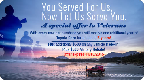 Special Veterans Day offer for Veterans: $500 additional cash for your trade, plus $500 Military Rebate.  Also receive one additional year of ToyotaCare for a total of 3 years!